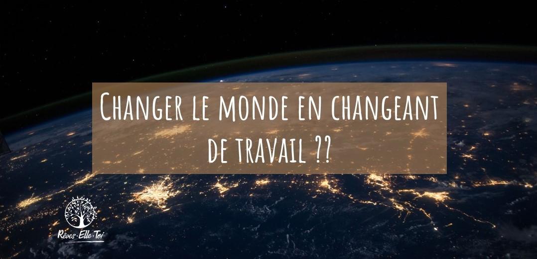 Changer le monde (2)